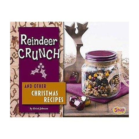 Reindeer Crunch and Other Christmas Recipes (Hardcover)
