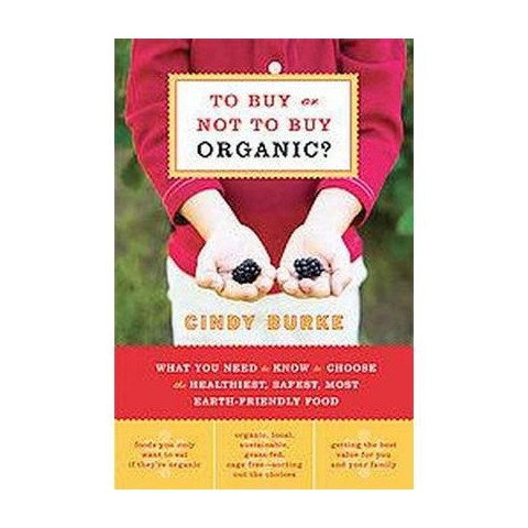 To Buy or Not to Buy Organic (Paperback)
