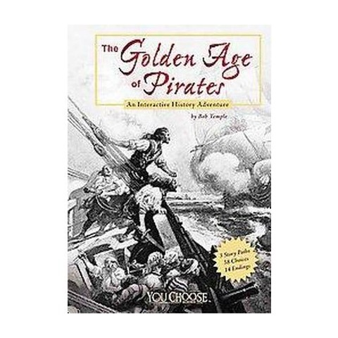 The Golden Age of Pirates ( You Choose Books) (Hardcover)