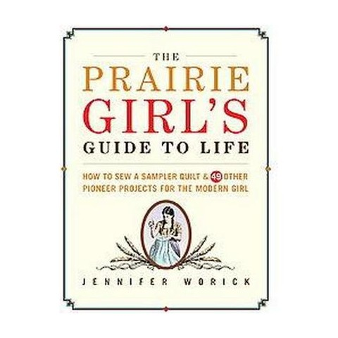 The Prairie Girl's Guide to Life (Hardcover)