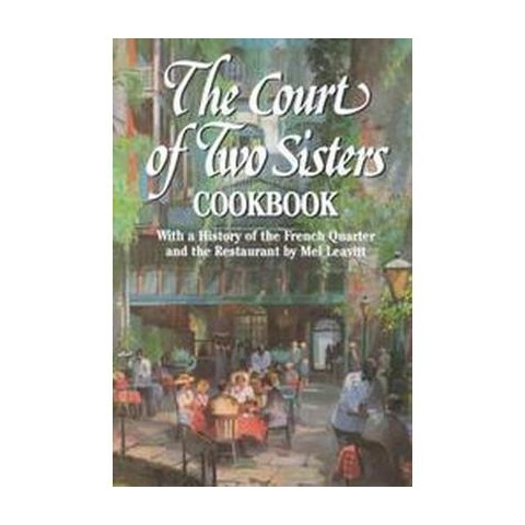 The Court of Two Sisters Cookbook (Hardcover)