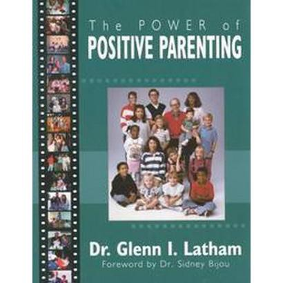 The Power of Positive Parenting (Paperback)