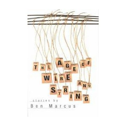 The Age of Wire and String (Paperback)