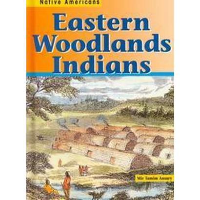 Eastern Woodlands Indians (Hardcover)