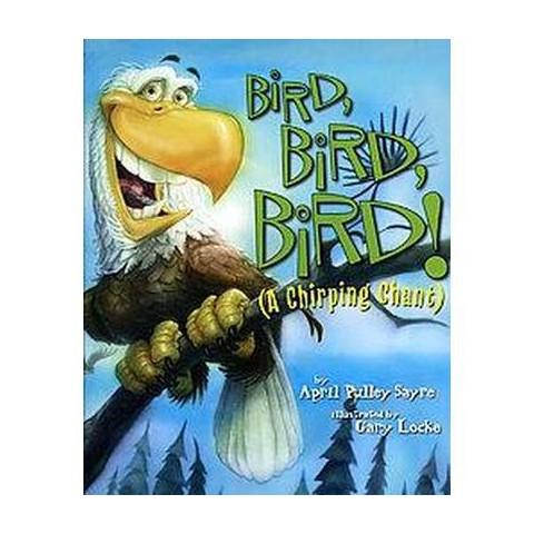 Bird, Bird, Bird! (Hardcover)