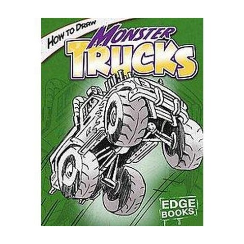How to Draw Monster Trucks ( Edge Books: Drawing Cool Stuff) (Hardcover)