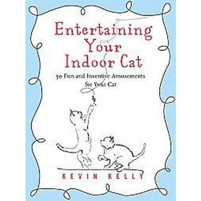 Entertaining Your Indoor Cat (Paperback)