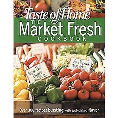 The Market Fresh Cookbook (Paperback)