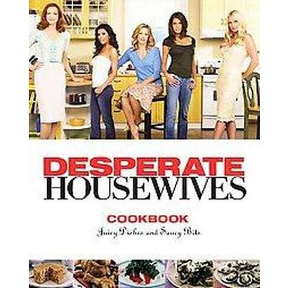 The Desperate Housewives Cookbook (Hardcover)