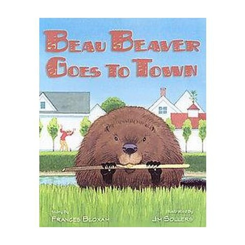 Beau Beaver Goes to Town (Hardcover)