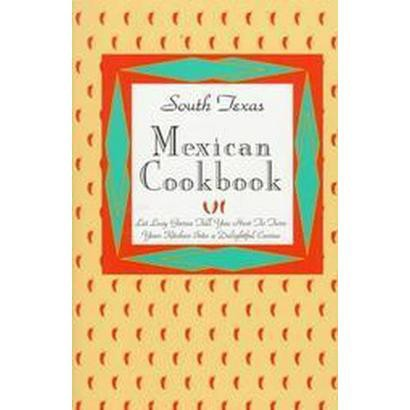 South Texas Mexican Cookbook (Hardcover)