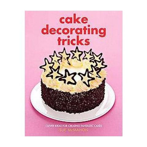 Cake Decorating Tricks (Hardcover)