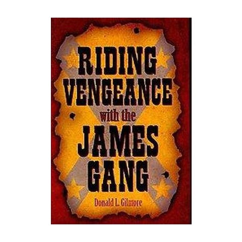 Riding Vengeance With the James Gang (Hardcover)