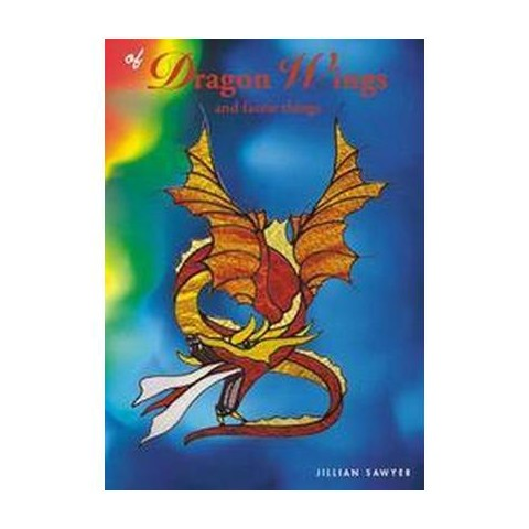Of Dragon Wings and Faerie Things (Paperback)