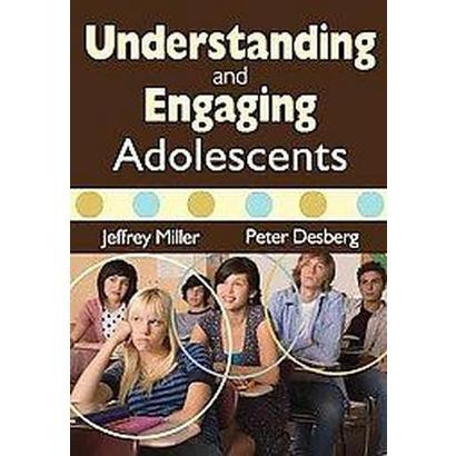 Understanding and Engaging Adolescents (Paperback)