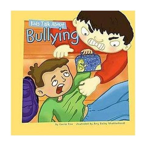 Kids Talk About Bullying ( Kids Talk Junior) (Hardcover)