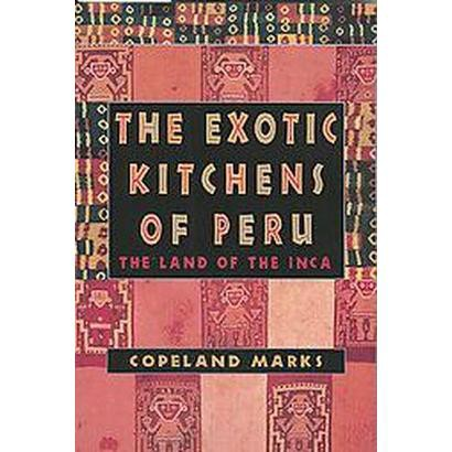 The Exotic Kitchens of Peru (Paperback)