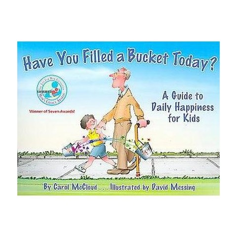 Have You Filled a Bucket Today? (Paperback)