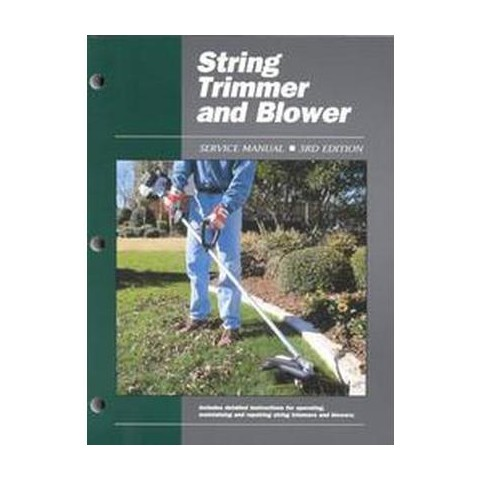 String Trimmer and Blower Service Manual (Paperback)