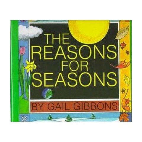The Reasons for Seasons (Hardcover)