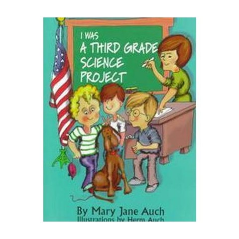 I Was a Third Grade Science Project (Hardcover)