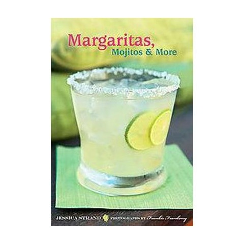 Margaritas, Mojitos & More (Hardcover)