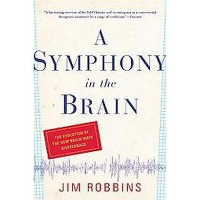 A Symphony In The Brain (Revised) (Paperback)