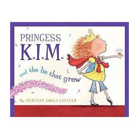Princess K.I.M. and the Lie That Grew (Hardcover)
