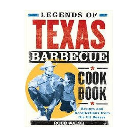 Legends of the Texas Barbecue Cookbook (Paperback)