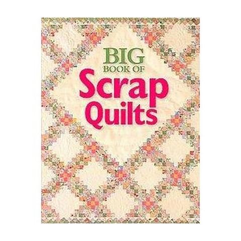 Big Book of Scrap Quilts (Paperback)