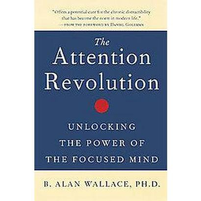 The Attention Revolution (Paperback)