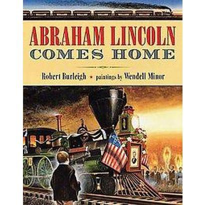 Abraham Lincoln Comes Home (Hardcover)