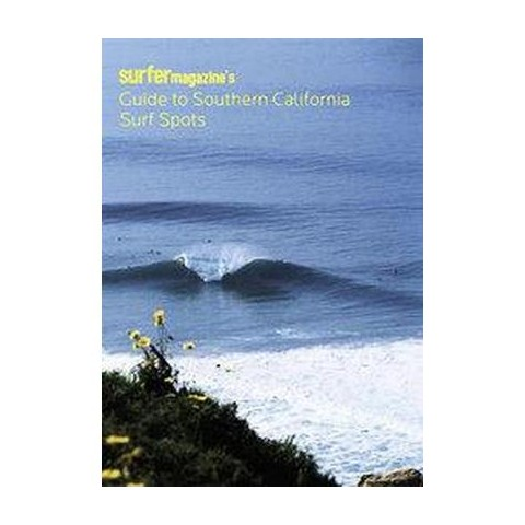 Surfer Magazine's Guide to Southern California Surf Spots (Paperback)