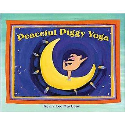 Peaceful Piggy Yoga (Hardcover)