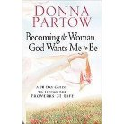 Becoming the Woman God Wants Me to Be (Paperback)