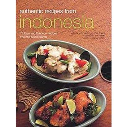 Authentic Recipes from Indonesia (Hardcover)