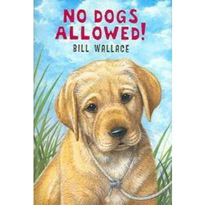 No Dogs Allowed! (Hardcover)