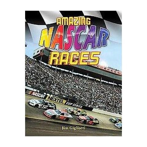 Amazing NASCAR Races (Hardcover)