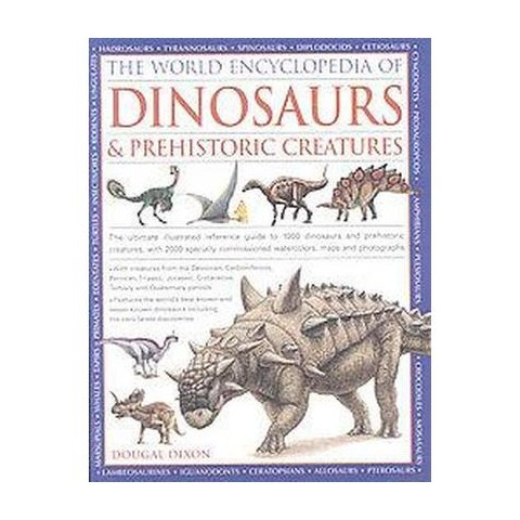 The World Encyclopedia of Dinosaurs & Prehistoric Creatures (Hardcover)