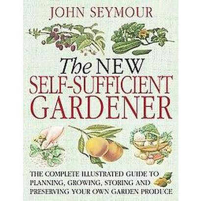 The New Self-Sufficient Gardener (Paperback)