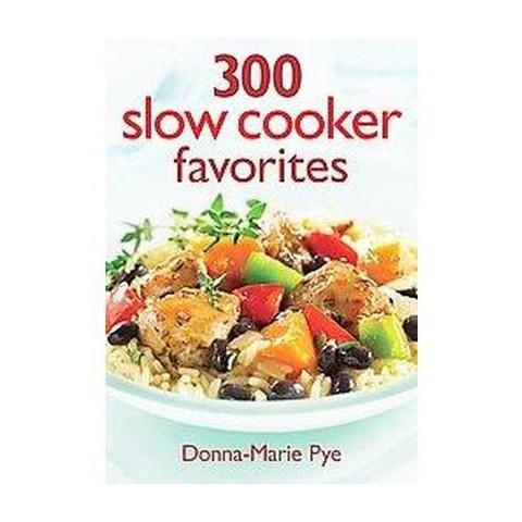 300 Slow Cooker Favorites (Paperback)