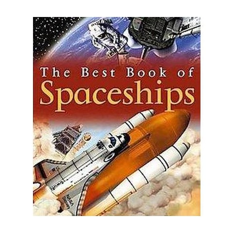 The Best Book of Spaceships ( The Best Book of) (Reprint) (Paperback)