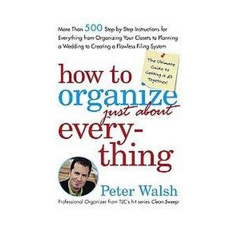 How To Organize just About Everything (Hardcover)
