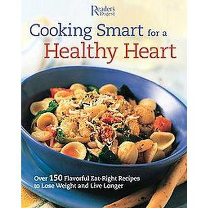 Cooking Smart for a Healthy Heart (Original) (Paperback)