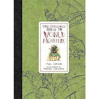 The Gruesome Guide To World Monsters (Hardcover)