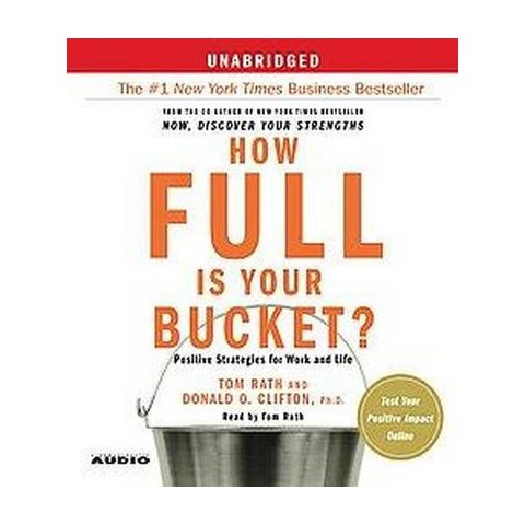 How Full Is Your Bucket? (Unabridged) (Compact Disc)