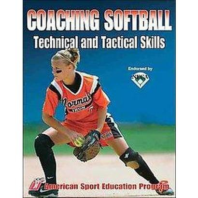 Coaching Softball Technical and Tactical Skills (Paperback)