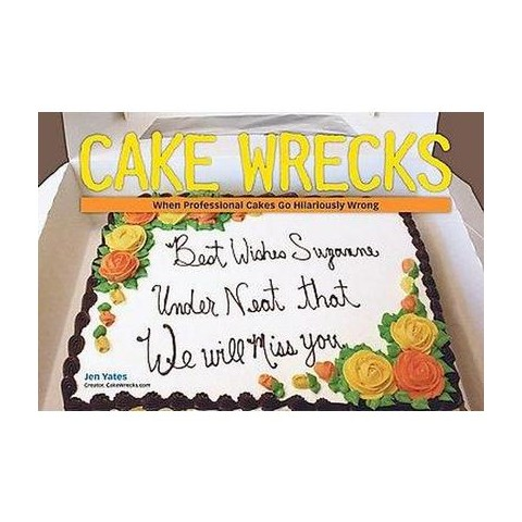 Cake Wrecks (Hardcover)