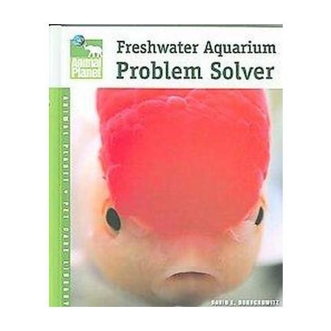 Freshwater Aquarium Problem Solver (Hardcover)