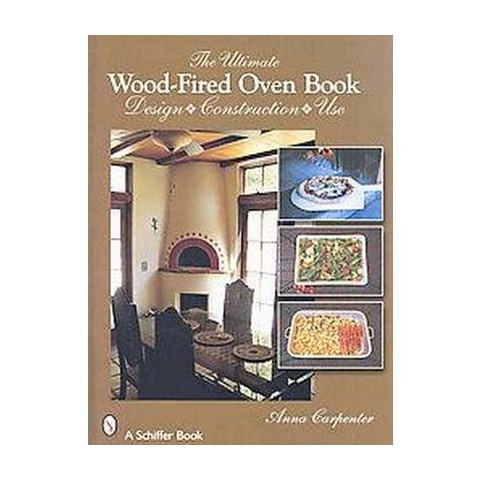 The Ultimate Wood-Fired Oven Book (Hardcover)